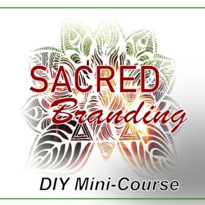 Sacred Branding Mini Course