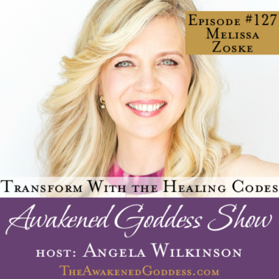 Transforming with the Healing Codes – Melissa Zoske