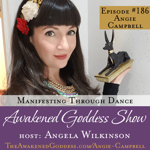 Manifesting Through Dance – Angie Campbell