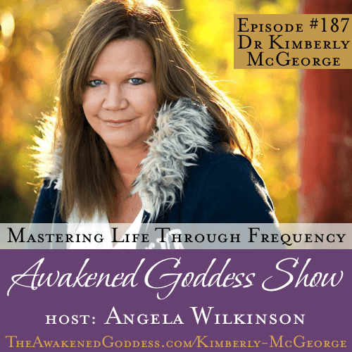 Mastering Life Through Frequency – Dr. Kimberly McGeorge