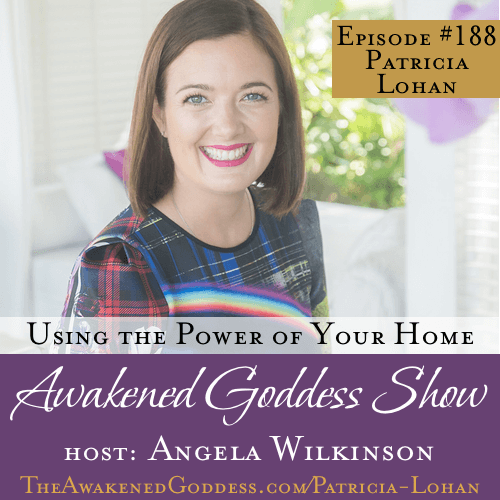 Tapping into the Power of Your Home – Patricia Lohan